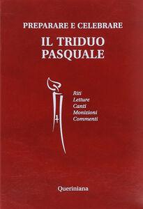 Foto Cover di Preparare e celebrare il triduo pasquale, Libro di  edito da Queriniana