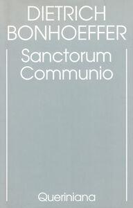 Foto Cover di Edizione critica delle opere di D. Bonhoeffer. Vol. 1: Sanctorum communio. Una ricerca dogmatica sulla sociologia della Chiesa., Libro di Dietrich Bonhoeffer, edito da Queriniana