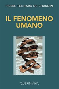 Libro Il fenomeno umano Pierre Teilhard de Chardin