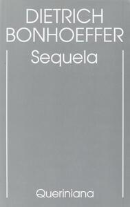 Edizione critica delle opere di D. Bonhoeffer. Vol. 4: Sequela.