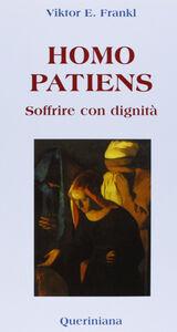Libro Homo patiens. Soffrire con dignità Viktor E. Frankl