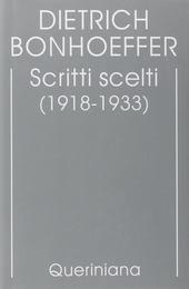Edizione critica delle opere di D. Bonhoeffer. Vol. 9: Scritti scelti (1918-1933).