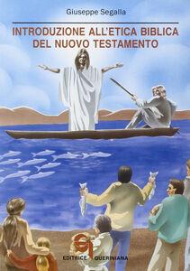 Libro Introduzione all'etica biblica del Nuovo Testamento. Problemi e storia Giuseppe Segalla