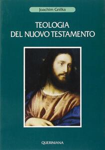Foto Cover di Teologia del Nuovo Testamento, Libro di Joachim Gnilka, edito da Queriniana
