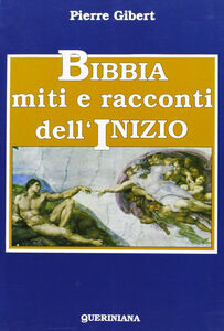 Libro Bibbia, miti e racconti dell'inizio Pierre Gibert
