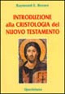 Libro Introduzione alla cristologia del Nuovo Testamento Raymond E. Brown