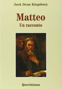 Libro Matteo. Un racconto Jack D. Kingsbury