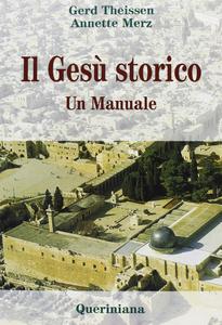 Libro Il Gesù storico. Un manuale Gerd Theissen , Annette Merz
