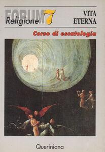 Foto Cover di Vita eterna. Corso di escatologia, Libro di  edito da Queriniana