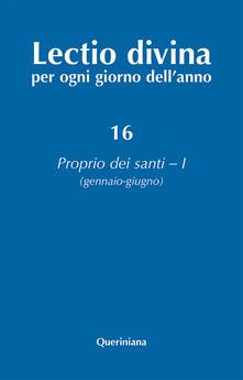 Squillogame.it Lectio divina per ogni giorno dell'anno. Ediz. ampliata. Vol. 16: Proprio dei santi 1 (gennaio-giugno). Image