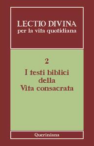 Lectio divina per la vita quotidiana. Vol. 2: I testi biblici della vita consacrata.