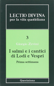 Libro Lectio divina per la vita quotidiana. Vol. 3: I salmi e i cantici di lodi e vespri. Prima settimana. Giorgio Zevini