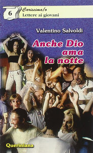 Foto Cover di Anche Dio ama la notte, Libro di Valentino Salvoldi, edito da Queriniana