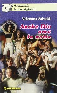 Libro Anche Dio ama la notte Valentino Salvoldi