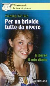 Foto Cover di Per un brivido tutto da vivere. Ti passo il mio diario, Libro di Gianluigi De Palo, edito da Queriniana