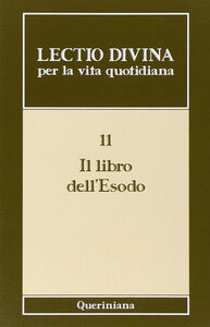 Libro Lectio divina per la vita quotidiana. Vol. 11: Il libro dell'Esodo.