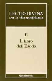 Lectio divina per la vita quotidiana. Vol. 11: Il libro dell'Esodo.