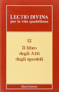 Libro Lectio divina per la vita quotidiana. Vol. 12: Il libro degli Atti degli Apostoli. P. Giordano Cabra