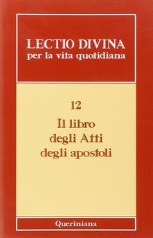 Winniearcher.com Lectio divina per la vita quotidiana. Vol. 12: Il libro degli Atti degli Apostoli. Image