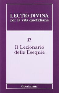Libro Lectio divina per la vita quotidiana. Vol. 13: Il lezionario delle esequie.