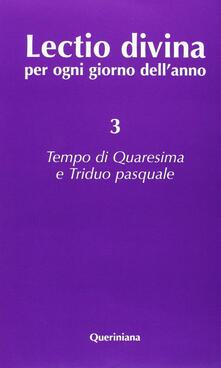 Aboutschuster.de Lectio divina per ogni giorno dell'anno. Vol. 3: Tempo di Quaresima e triduo pasquale. Image