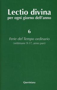 Libro Lectio divina per ogni giorno dell'anno. Vol. 6: Ferie del tempo ordinario. Settimane 9-17, anno pari.