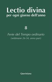 Lectio divina per ogni giorno dell'anno. Vol. 8: Ferie del tempo ordinario. Settimane 26-34, anno pari.