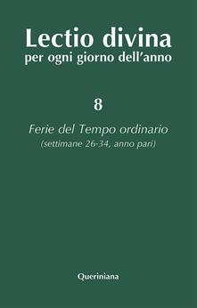Festivalpatudocanario.es Lectio divina per ogni giorno dell'anno. Vol. 8: Ferie del tempo ordinario. Settimane 26-34, anno pari. Image
