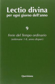 Milanospringparade.it Lectio divina per ogni giorno dell'anno. Vol. 9: Ferie del tempo ordinario. Settimane 1-8, anno dispari. Image