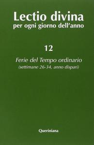 Libro Lectio divina per ogni giorno dell'anno. Vol. 12: Ferie del tempo ordinario. Settimane 26-34, anno dispari.