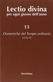 Lectio divina per ogni giorno dell'anno. Vol. 13: Domeniche del tempo ordinario (ciclo A).