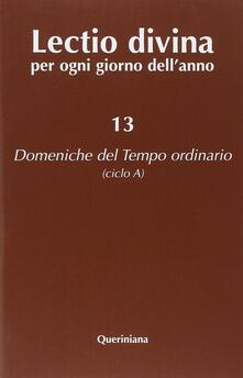 Lectio divina per ogni giorno dellanno. Vol. 13: Domeniche del tempo ordinario (ciclo A)..pdf