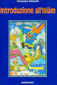 Foto Cover di Introduzione all'Islam, Libro di Giuseppe Rizzardi, edito da Queriniana