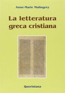 Libro La letteratura greca cristiana Anne-Marie Malingrey
