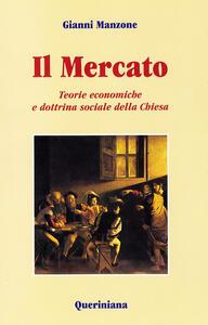 Il mercato. Teorie economiche e dottrina sociale della Chiesa