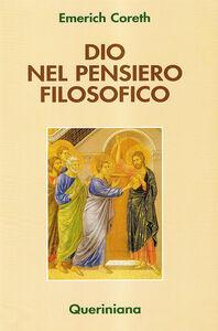 Foto Cover di Dio nel pensiero filosofico, Libro di Emerich Coreth, edito da Queriniana