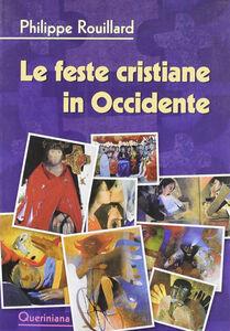 Libro Le feste cristiane in Occidente Philippe Rouillard