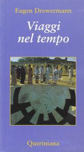 Foto Cover di Viaggi nel tempo, Libro di Eugen Drewermann, edito da Queriniana