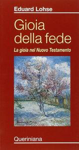 Libro Gioia della fede. La gioia nel Nuovo Testamento Eduard Lohse