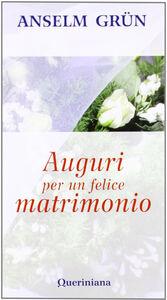 Libro Auguri per un felice matrimonio Anselm Grün