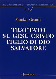 Libro Nuovo corso di teologia sistematica. Vol. 3: Trattato su Gesù Cristo figlio di Dio Salvatore. Maurizio Gronchi