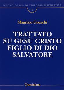 Nuovo corso di teologia sistematica. Vol. 3: Trattato su Gesù Cristo figlio di Dio Salvatore. - Maurizio Gronchi - copertina