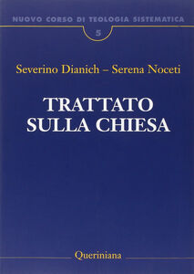 Foto Cover di Nuovo corso di teologia sistematica. Vol. 5: Trattato sulla Chiesa., Libro di Severino Dianich,Serena Noceti, edito da Queriniana