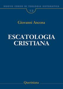 Libro Nuovo corso di teologia sistematica. Vol. 13: Escatologia cristiana. Giovanni Ancona