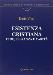 Nuovo corso di teologia sistematica. Vol. 14: Esistenza cristiana. Fede, speranza e carità.