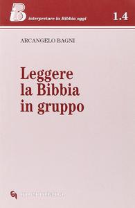 Libro Leggere la Bibbia in gruppo Arcangelo Bagni