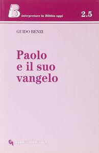 Libro Paolo e il suo vangelo Guido Benzi