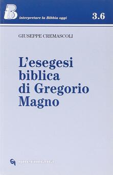 L' esegesi biblica di Gregorio Magno - Giuseppe Cremascoli - copertina