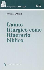 L' anno liturgico come itinerario biblico