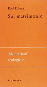 Sul matrimonio. Meditazioni teologiche